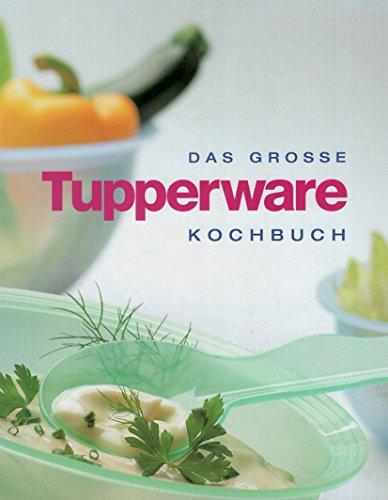 Das große Tupperware-Kochbuch