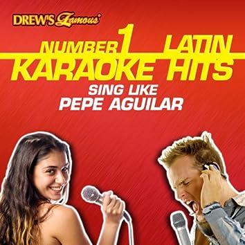 Drew's Famous #1 Latin Karaoke Hits: Sing Like Pepe Aguilar