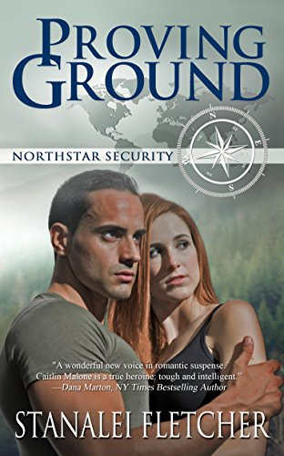 Book: Proving Ground (The Northstar Security Series Book 1) by Stanalei Fletcher