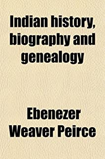 Indian History, Biography and Genealogy; Pertaining to the Good Sachem Massasoit of the Wampanoag Tribe, and His Descendants