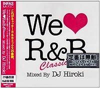 WE LOVE R&B CLASSICS mixed by DJ HIROKI