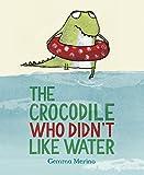 The Crocodile Who Didn't Like Water [Lingua inglese]