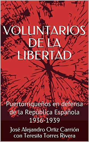 VOLUNTARIOS DE LA LIBERTAD: Puertorriqueños en defensa de la ...