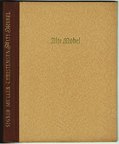 Alte Möbel - Vom Mittelalter bis zum Jugendstil - Mit 233 Abbildungen