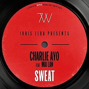 "Sweat (feat. MAI LAN) [Idris Elba Presents Charlie AYO] [Music from the Netflix Original Series ""Turn Up Charlie""]"
