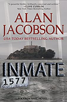 Inmate 1577 (The Karen Vail Series, Book 4) by [Alan Jacobson]