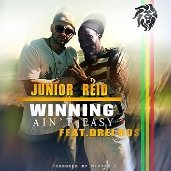 Winning Ain't Easy (feat. Drei Ros)