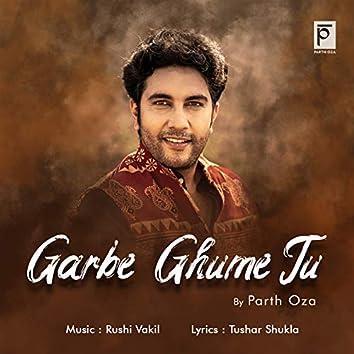 Garbe Ghume Tu