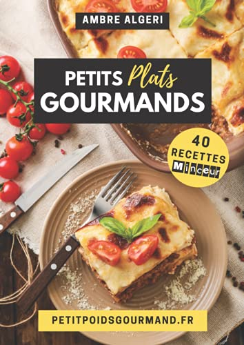 Petits plats Gourmands: 40 recettes minceurs
