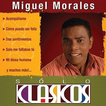 Sólo Clásicos - Miguel Morales