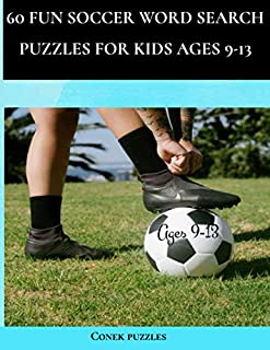 60 Fun Soccer Word Search Puzzles For Kids Ages 9-13: A Creative Soccer Activity Book With Word Searches, Two-In, Word Scr...