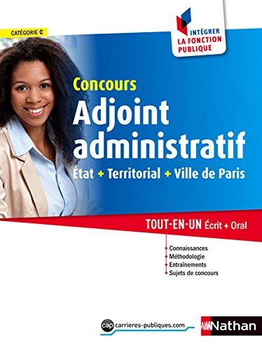 Adjoint administratif - Etat, Territorial, Ville de Paris (Intégrer la fonction publique t. 48)