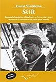 Sur. Relato de la Expedición del Endurance y el Aurora 1914-1917: La historia de supervivencia más grande jamás contada (Leer y Viajar)