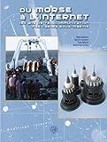 Du morse à l'Internet - 150 Ans de télécommunications par câbles sous-marins