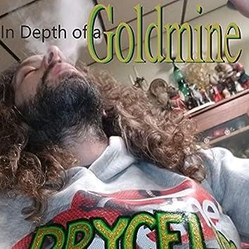 In Depth Of A Goldmine