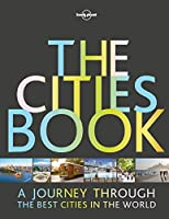 The Cities Book (Lonely Planet Travel Guide)