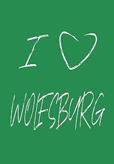 I LOVE WOLFSBURG - Notizbuch randlos liniert: Journal oder Notizbuch 7x10 Zoll für alle, die Wolfsburg lieben. 124 Seiten randlos liniert.