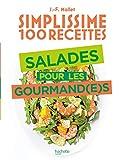 Simplissime 100 recettes - Salades pour les gourmand(e)s