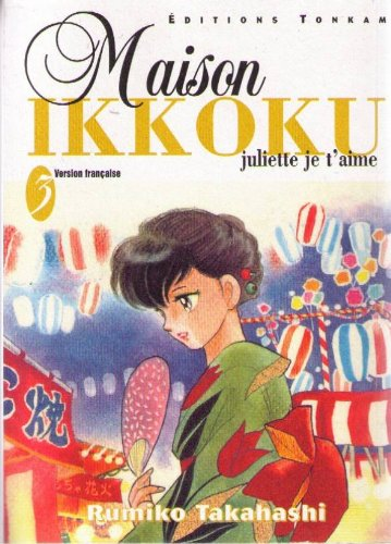 Maison Ikkoku, tome 3 : Juliette je t'aime