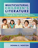 Multicultural Children's Literature: Through the Eyes of Many Children (4th Edition)