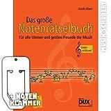 Das große Notenrätselbuch (Violinschlüssel) inkl. praktischer Notenklammer - Rätsel dich schlau! - Schritt für Schritt zum 'Meister der Noten' für alle kleinen und großen Freunde der...
