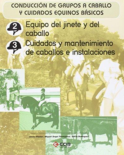 Equipo del jinete y del caballo. Cuidados y mantenimiento de caballos e instalaciones.: Conducción de grupos a caballo y cuidados equinos básicos.
