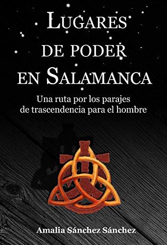 Lugares de poder en Salamanca: Una ruta por los parajes de trascendencia para el hombre