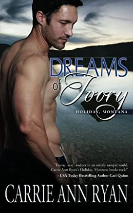 Dreams of Ivory (Holiday, Montana) by Carrie Ann Ryan (2013-06-29)