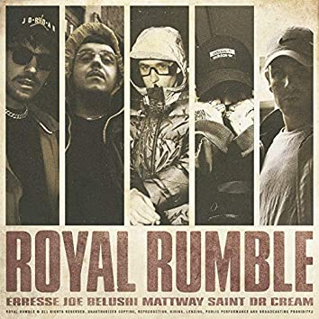 Royal rumble (feat. Mattway, Saint, Erresse, Joe Belushi)