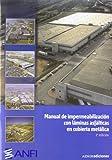 Manual de impermeabilización con láminas asfálticas en cubierta metálica