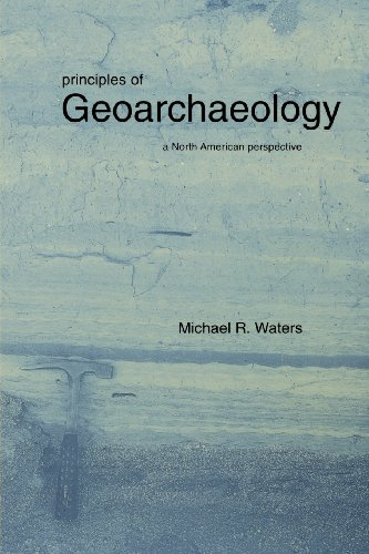 Principles of Geoarchaeology: A North American Perspective