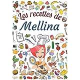 Les recettes de Mellina: Cahier de recettes à remplir pour 100 recettes A4   Prénom personnalisé Mellina   Cadeau d'anniversaire pour femme, maman, sœur ...  Grand format A4 (21 x 29.7 cm)