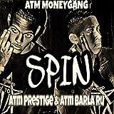 Spin (feat. Atm Prestige & Atm Barla Ru) [Explicit]