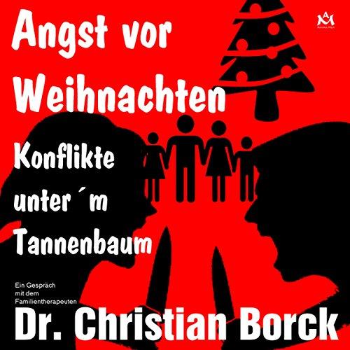 Angst vor Weihnachten - Konflikte unter'm Tannenbaum cover art