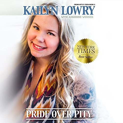 Pride Over Pity Audiobook By Kailyn Lowry cover art