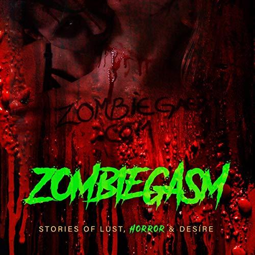 Zombiegasm Audiobook By Willow Bara, Clare Castleberry, Nikki Ann Cullen, Nyx Moon, H.C. Wurher, Samantha Zingano cover art