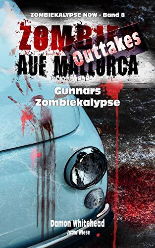 ZOMBIES AUF MALLORCA - Outtakes 2: Gunnars Zombiekalypse (ZOMBIEKALYPSE NOW 8)