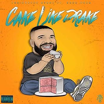 Cake Like Drake (feat. Boss Wood)