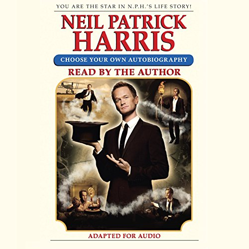 Neil Patrick Harris: Choose Your Own Autobiography audiobook cover art