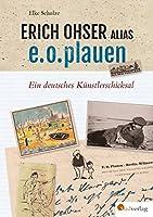Erich Ohser alias e.o.plauen: Ein deutsches Knstlerschicksal