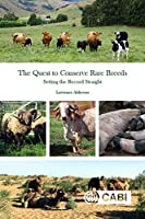 The Quest to Conserve Rare Breeds: Setting the Record Straight