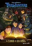 Trollhunters. Cuentos de Arcadia. El Libro de Ga-Huel: Narrativa 3 (Dreamworks. Trollhunters)