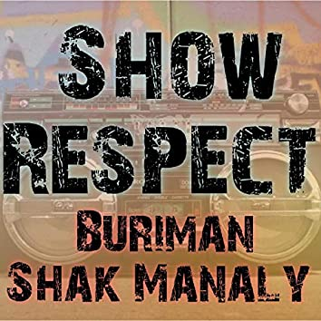 Show Respect (feat. Shak Manaly)