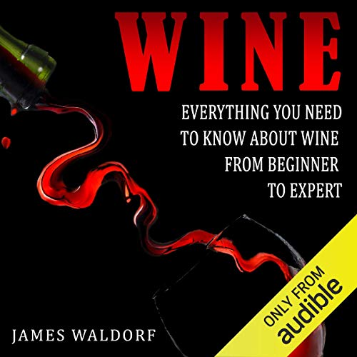 『Wine: Everything You Need to Know About Wine from Beginner to Expert』のカバーアート