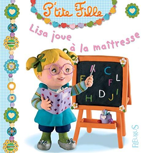 Lisa joue à la maîtresse (P'tite fille t. 1)