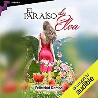 El paraíso de Elva [Elva's paradise]                   By:                                                                                                                                 Feli Ramos Cerezo                               Narrated by:                                                                                                                                 Marina Viñals                      Length: 17 hrs and 53 mins     3 ratings     Overall 4.3