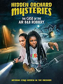 Hidden Orchard Mysteries  The Case of the Air B & B Robbery