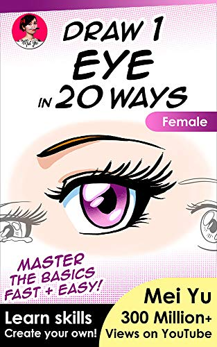 Draw 1 Eye In 20 Ways Female Learn How To Draw Anime Manga Eyes Drawing Book Draw 1 In 20 7 Kindle Edition By Yu Mei Children Kindle Ebooks Amazon Com