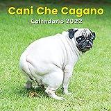 Cani Che Cagano Calendario 2022: Regali Divertenti | Per Amanti Dei Cani, Uomo, Donna, Adolescenti, Amici, Bambini