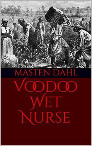 Voodoo Wet Nurse (Journal of the Bizarre Fiction Series Book 1) (English Edition)